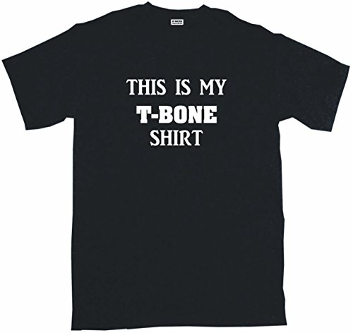 This is my T-Bone Shirt Men's Tee Shirt Large-Black