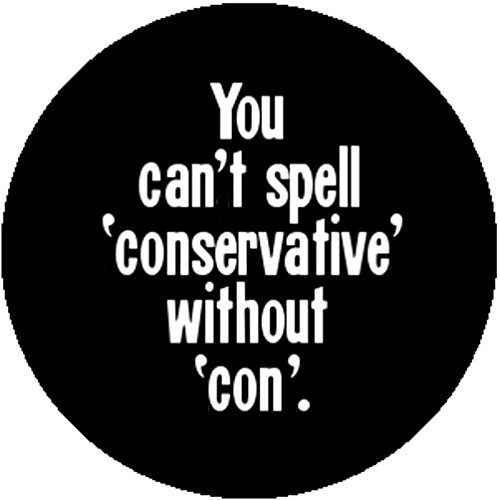 Badge Button Pin You Can't Spell Conservative Without Con Anti Donald Trump (Costume-con)