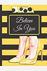 Believe In You Women's Journal with Inspirational Quotes Paperback