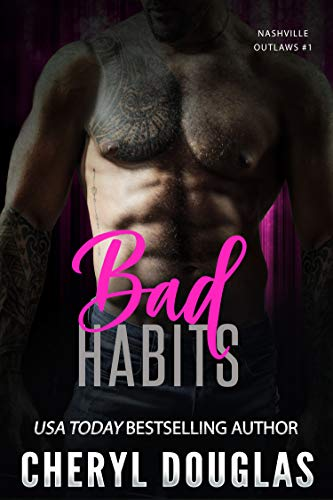 Bad Habits (Nashville Outlaws #1) by [Douglas, Cheryl]