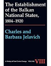 The Establishment of the Balkan National States, 1804-1920