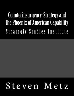 Counterinsurgency strategy and the phoenix of american capability counterinsurgency strategy and the phoenix of american capability by metz steven fandeluxe Images