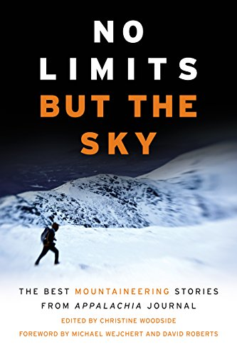(No Limits But the Sky: The Best Mountaineering Stories From Appalachia Journal)