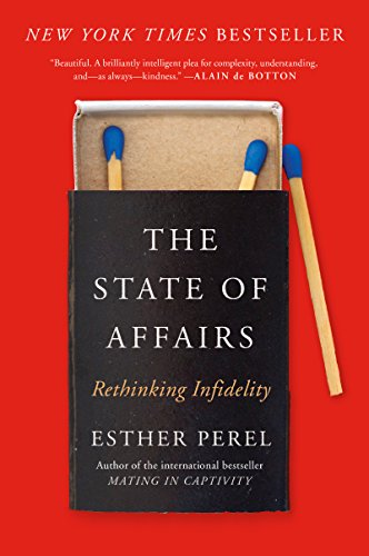 Cover of The State of Affairs: Rethinking Infidelity