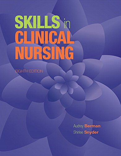 Skills in Clinical Nursing (8th Edition) by Shirlee Snyder Audrey J Berman