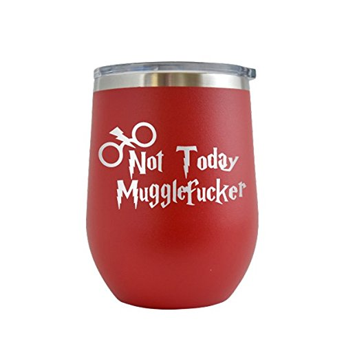 Not Today Muggle Fucker Engraved 12 ozWine Tumbler Cup Glass Etched - Funny Gifts Harry Potter for him for her (Red - 12 oz)