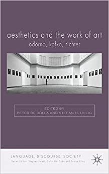 Aesthetics and The Work of Art: Adorno, Kafka, Richter (Language, Discourse, Society)