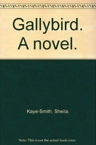 Gallybird, A Novel