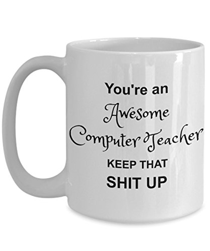 Computer Teacher Mug - You're Awesome - Funny Coffee Gift Cup