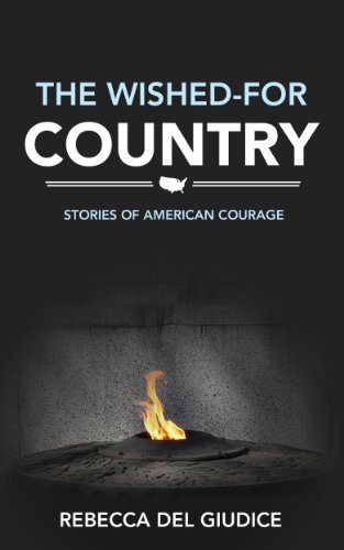 Book: The Wished-For Country - Stories of American Courage by Rebecca Del Giudice
