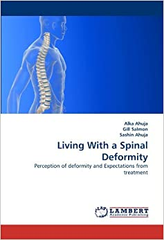 Book Living With a Spinal Deformity: Perception of deformity and Expectations from treatment by Alka Ahuja (2010-08-23)