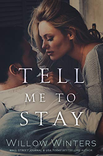 - Tell Me to Stay
