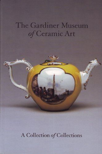 The Gardiner Museum of Ceramic Art, a Collection of Collections