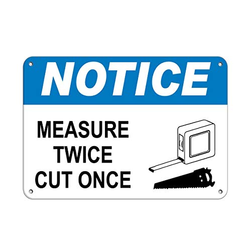Metal Sign Measures - Notice Measure Fpfl Twice Jm Cut Once Notice Signs Aluminum Metal Sign for Garage Easy to Mount Indoor & Outdoor Use