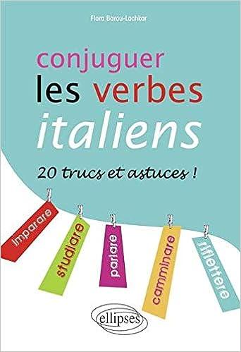 Amazon Fr Conjuger Les Verbes Italiens 20 Trucs