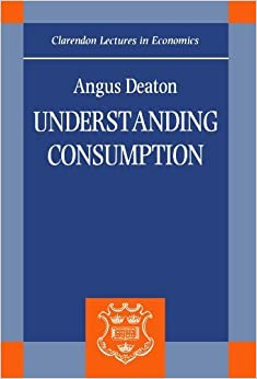 image for Understanding Consumption (Clarendon Lectures in Economics) by Angus Deaton (1993-01-28)