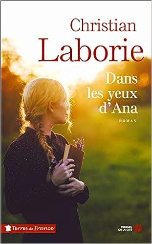 Amazon Fr Dans Les Yeux D Ana 1 Christian Laborie Livres