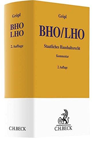 Bundeshaushaltsordnung / Landeshaushaltsordnung (BHO/LHO): Staatliches Haushaltsrecht Gebundenes Buch – 28. Oktober 2018 Christoph Gröpl Markus Groß Otto Häußer Heinz Kußmaul
