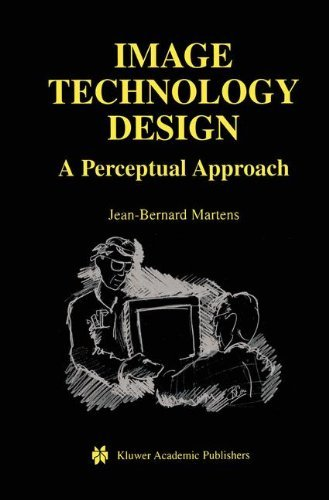 Image Technology Design: A Perceptual Approach (The Springer International Series in Engineering and Computer Science) Pdf