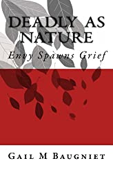 DEADLY AS NATURE Envy Spawns Grief (Pepper Bibeau Mystery Series Book 2)