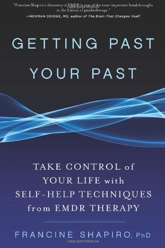 Getting Past Your Past by Shapiro,, Francine PhD (2012-04-04)
