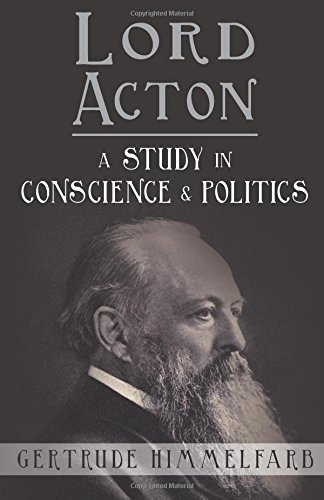 Lord Acton: A Study in Conscience and Politics