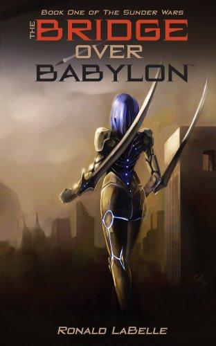 The Bridge Over Babylon (The Sunder Wars Book 1)