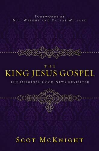 (The King Jesus Gospel: The Original Good News)
