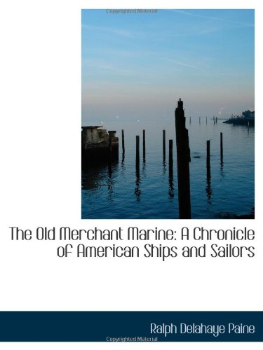 Download The Old Merchant Marine: A Chronicle of American Ships and Sailors ebook