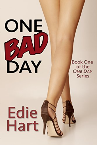 One Bad Day (One Day Book 1) by [Hart, Edie]