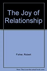 The Joy of Relationship