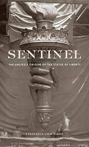 Sentinel – The Unlikely Origins of the Statue of Liberty