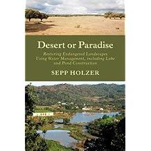 Desert or Paradise( Restoring Endangered Landscapes Using Water Management Including Lake and Pond Construction)[DESERT OR PARADISE][Paperback]