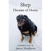 Shep Dreams Of Home: A Bedtime Story