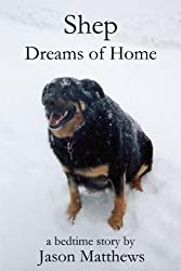 Shep Dreams Of Home: A Bedtime Story