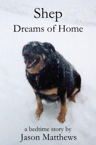 Shep Dreams Of Home: A Bedtime Story by [Matthews, Jason]
