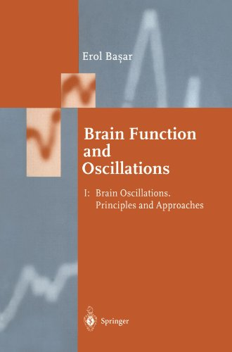 Brain Function and Oscillations: Volume I: Brain Oscillations. Principles and Approaches (Springer Series in Synergetics