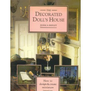 The Decorated Dolls House: How to Design & Create Miniature ()