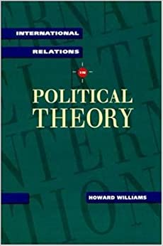 Book International Relations in Political Theory by Howard Williams (1991-11-30)