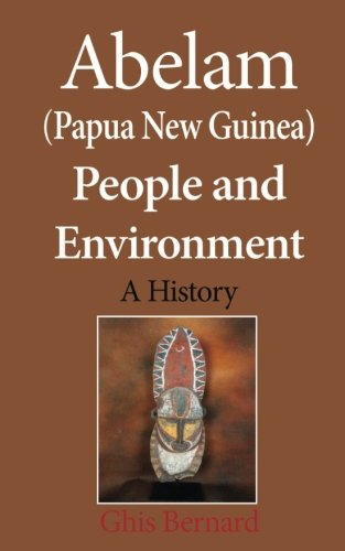 Abelam (Papua New Guinea) People and Environment: A History