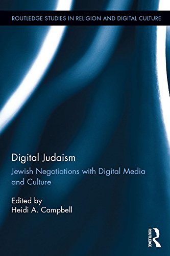 Digital Judaism: Jewish Negotiations with Digital Media and Culture (Routledge Studies in Religion and Digital Culture) Pdf