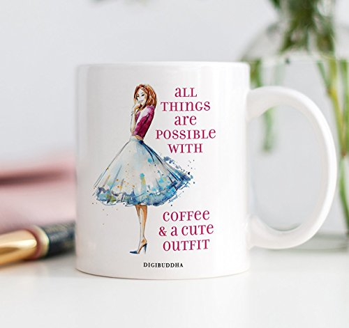 Gifts for Fashionista, All Things Are Possible With Coffee and A Cute Outfit Mug Tea Cup Fashion Lover Quote Saying Christmas Birthday Present Idea Woman Her Mom Boss Coworker 11oz - Cute Outfits Simple Christmas