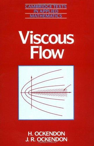 Viscous Flow (Cambridge Texts in Applied Mathematics)