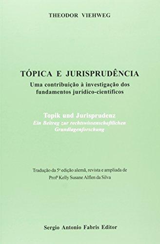 Tópica e Jurisprudência. Uma Contribuição a Investigação dos Fundamentos Jurídico Científicos