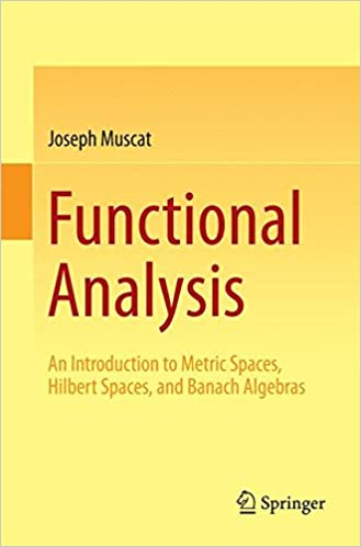 Functional analysis an introduction to metric spaces hilbert functional analysis an introduction to metric spaces hilbert spaces and banach algebras joseph muscat 9783319067278 amazon books fandeluxe Gallery