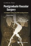 Postgraduate Vascular Surgery: A Candidate's Guide To The Frcs And Board Exams (Second Edition) (Clinical Talk)
