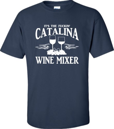 Large Navy Blue Adult It''s The Fuckin'' Catalina Wine Mixer T-Shirt