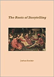 The Roots of Storytelling (Filmmaking Book 1)