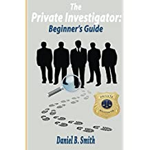 The private investigator: Beginner's guide