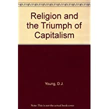 Religion and the Triumph of Capitalism